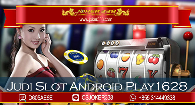 Judi Slot Android Play1628